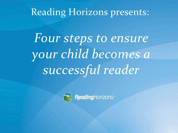 Reading Horizons presents:  Four steps to ensure your child becomes a successful reader