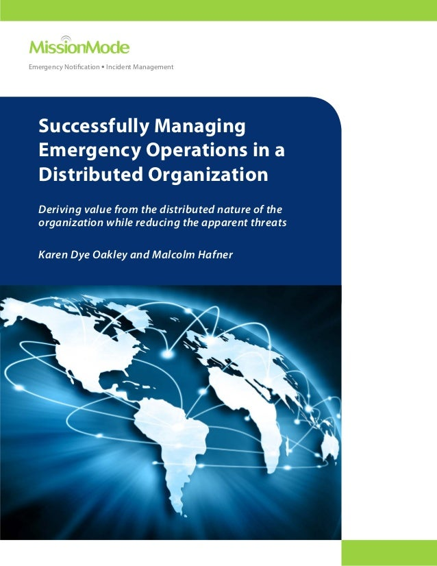 Emergency Notification • Incident Management   Successfully Managing   Emergency Operations in a   Distributed Organizatio...
