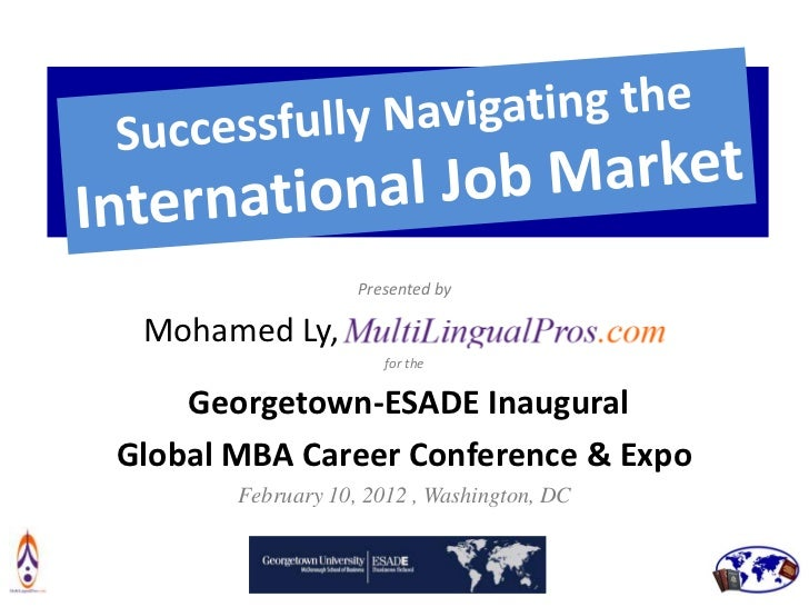 Successfully Navigating the  International Job Market                   Presented by Mohamed Ly,                          ...