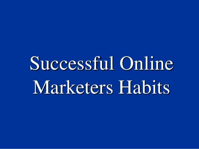 Successful OnlineMarketers Habits