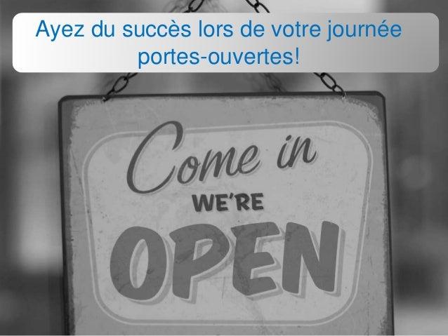 Ayez du succès lors de votre journée portes-ouvertes!
