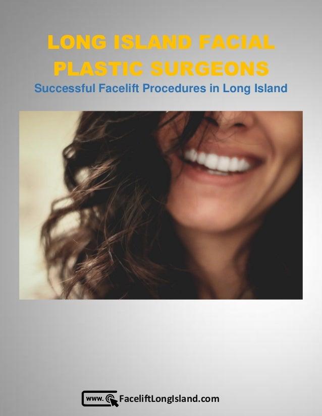 FaceliftLongIsland.com LONG ISLAND FACIAL PLASTIC SURGEONS Successful Facelift Procedures in Long Island