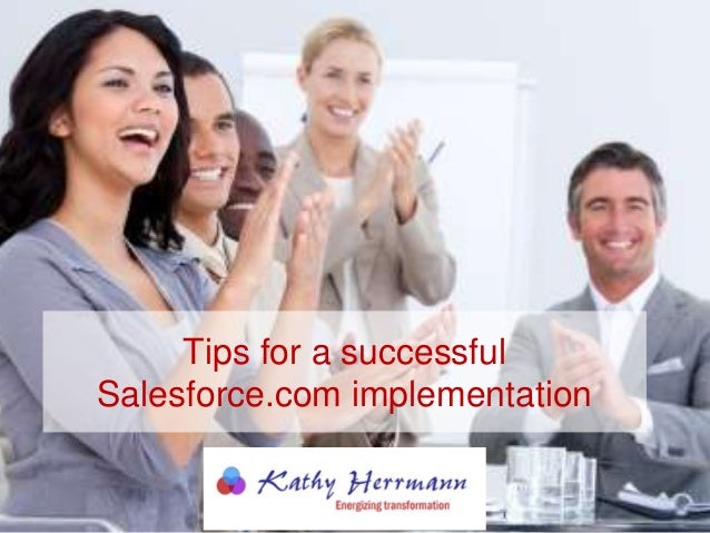 Tips for a successful Salesforce.com implementation