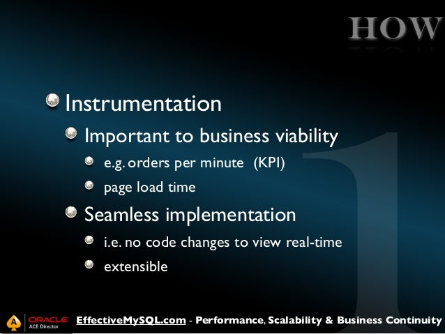 HOW Instrumentation Important to business viability e.g. orders per minute (KPI) page load time  Seamless implementation i...