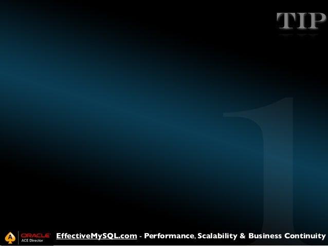 TIP  EffectiveMySQL.com - Performance, Scalability & Business Continuity