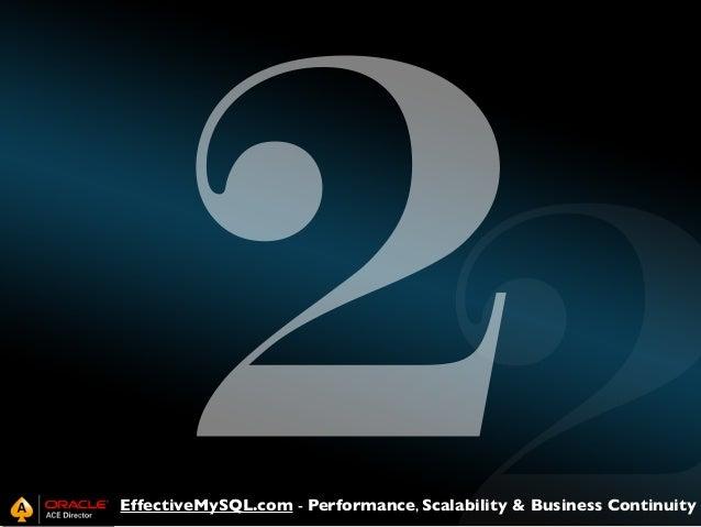 2  EffectiveMySQL.com - Performance, Scalability & Business Continuity