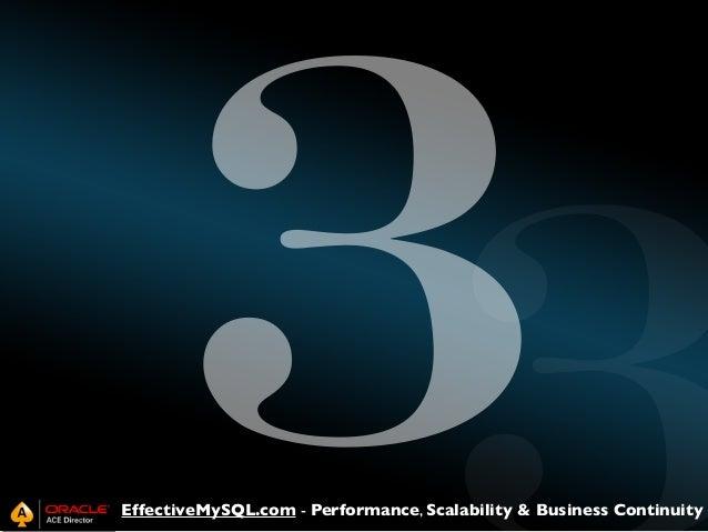 3  EffectiveMySQL.com - Performance, Scalability & Business Continuity
