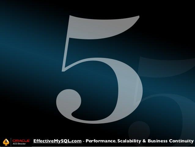 5  EffectiveMySQL.com - Performance, Scalability & Business Continuity