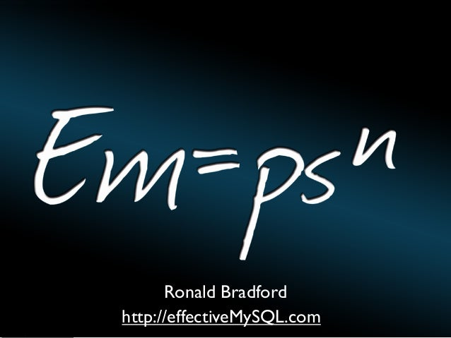 Ronald Bradford http://effectiveMySQL.com EffectiveMySQL.com - Performance, Scalability & Business Continuity