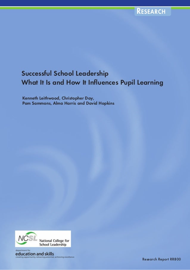 Successful School Leadership What It Is and How It Influences Pupil Learning Kenneth Leithwood, Christopher Day, Pam Sammo...