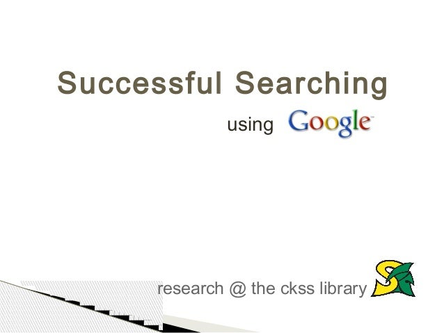 Successful Searching              using      research @ the ckss library
