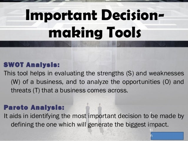 decision making tools and techniques essay Like so many things, smart decision-making can benefit from the addition of structure, focus, and a bit of metaphor while imperfect in their own ways, the kinds of tools that support this mental corralling can help tremendously in quieting the chaos, surveying the available options, and then.