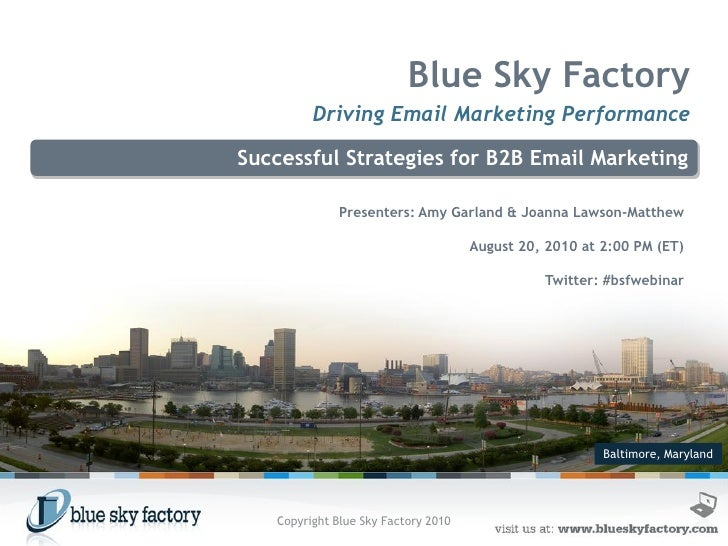 Blue Sky Factory          Driving Email Marketing Performance  Successful Strategies for B2B Email Marketing              ...