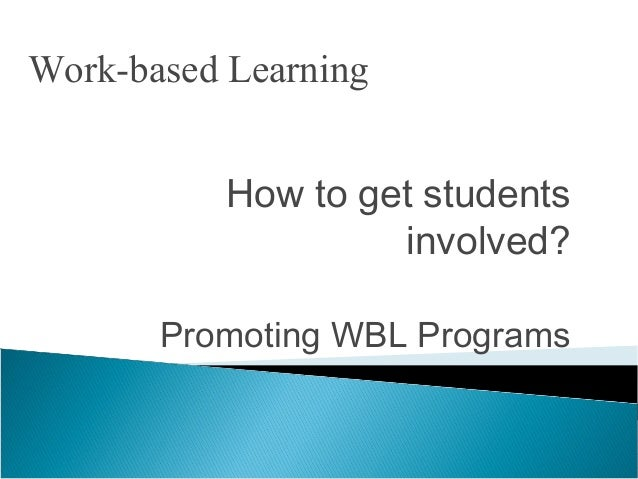 How to get students involved? Promoting WBL Programs Work-based Learning