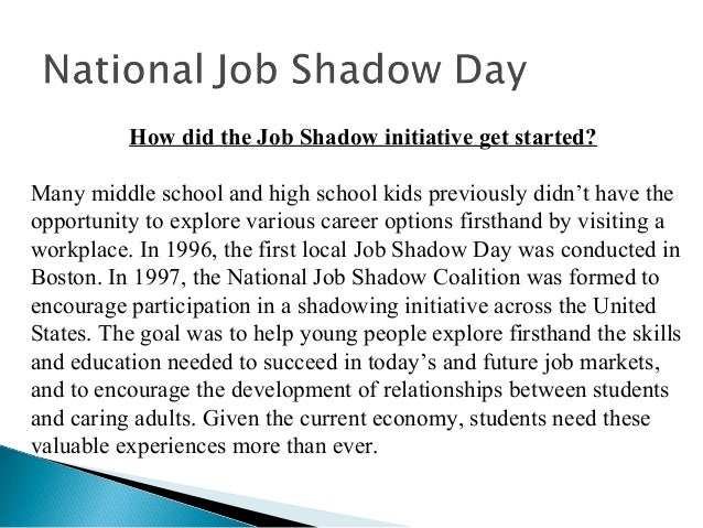 How did the Job Shadow initiative get started? Many middle school and high school kids previously didn't have the opportun...