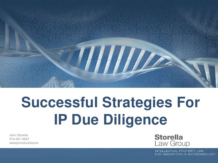Successful Strategies For           IP Due DiligenceJohn Storella510-501-0567wwwjohnstorellacom