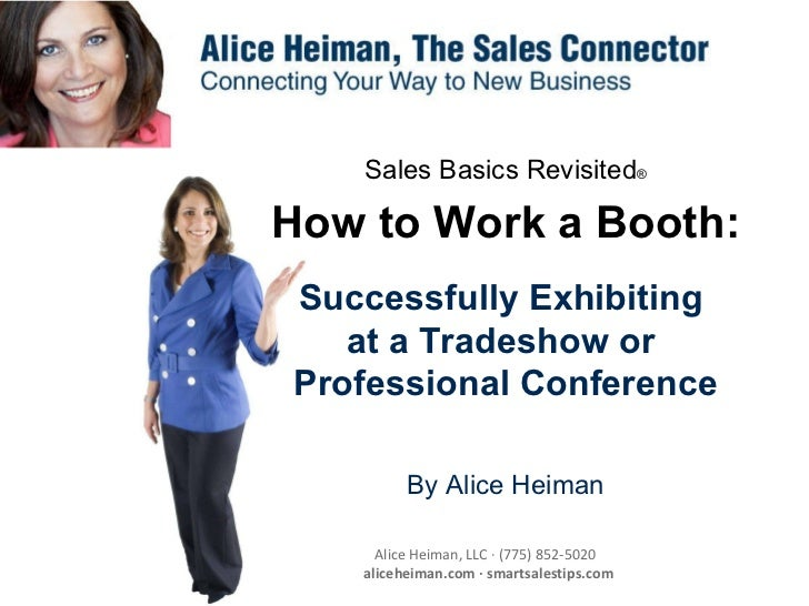 Sales Basics Revisited ® How to Work a Booth: Successfully Exhibiting  at a Tradeshow or  Professional Conference By Alice...