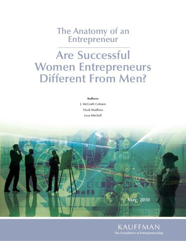 The Anatomy of an     Entrepreneur   Are SuccessfulWomen EntrepreneursDifferent From Men?            Authors:        J. Mc...