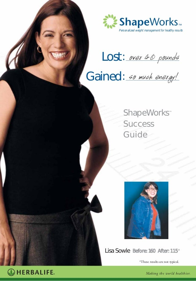 Lost:Gained:Personalized weight management for healthy resultsLisa Sowle BBeeffoorree:: 116600 AAfftteerr:: 111155*ShapeWo...