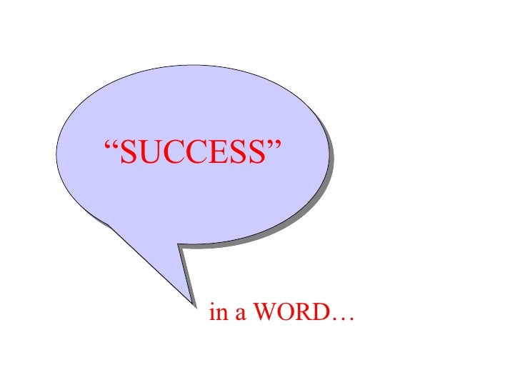 """ SUCCESS"" in a WORD…"