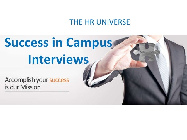 THE HR UNIVERSE Success in Campus Interviews