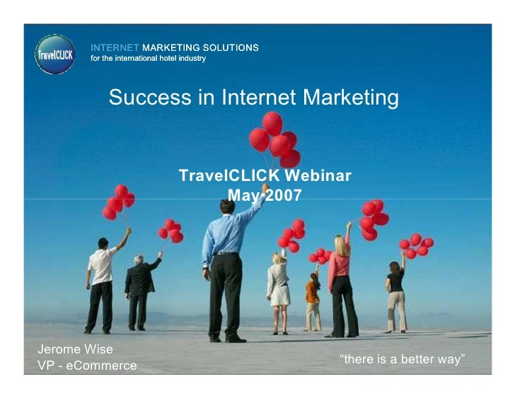 INTERNET MARKETING SOLUTIONS        for the international hotel industry                 Success in Internet Marketing    ...