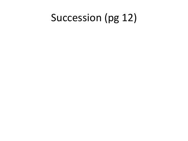 Succession (pg 12)
