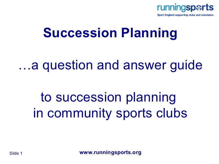 Succession Planning …a question and answer guide  to succession planning  in community sports clubs
