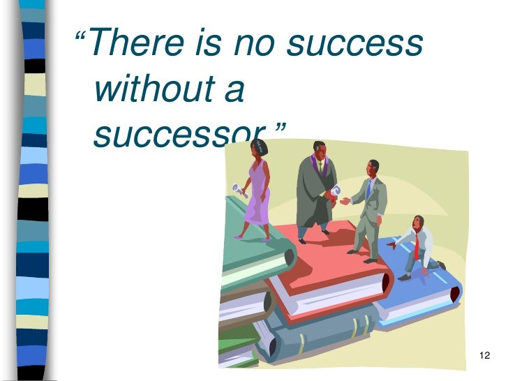 Why succession planning fails<br /><ul><li>Candidates are arbitrarily identified.