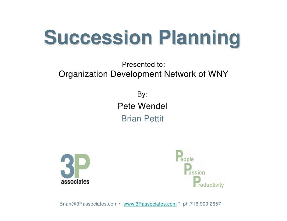 Succession Planning                         Presented to: Organization Development Network of WNY                         ...