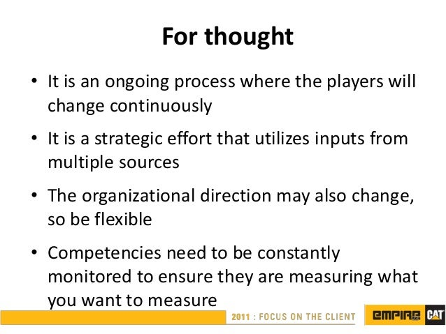 For thought• It is an ongoing process where the players will  change continuously• It is a strategic effort that utilizes ...