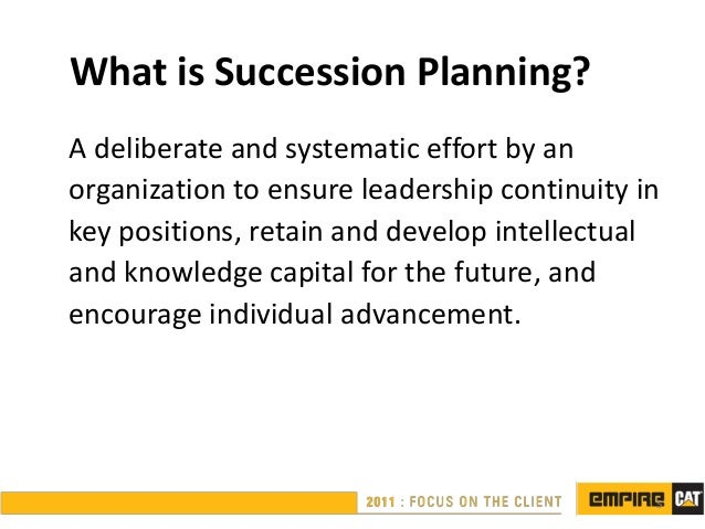 What is Succession Planning?A deliberate and systematic effort by anorganization to ensure leadership continuity inkey pos...