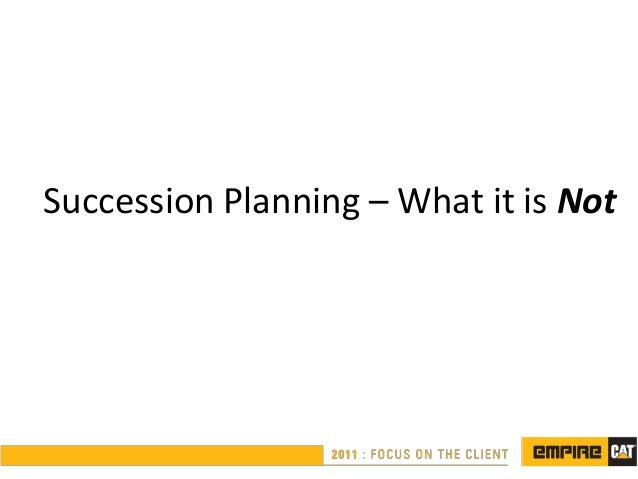 Succession Planning – What it is Not