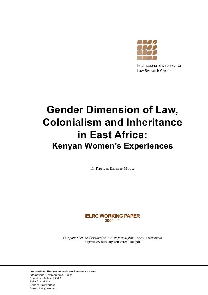 Gender Dimension of Law,         Colonialism and Inheritance               in East Africa:               Kenyan Women's Ex...