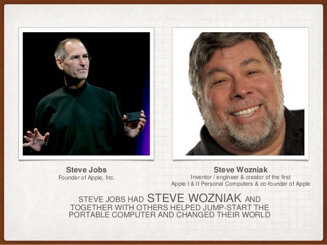 an overview of the work of steve wozniak steve jobs bill gates and paul allen Jobs from the very starting understood the scale and leverage he got famous when he introduced apple 1 in 1976on the other hand, steve jobs collaborated with steve wozniak to create the first apple computer he was a man who grasped style and managed from the start.