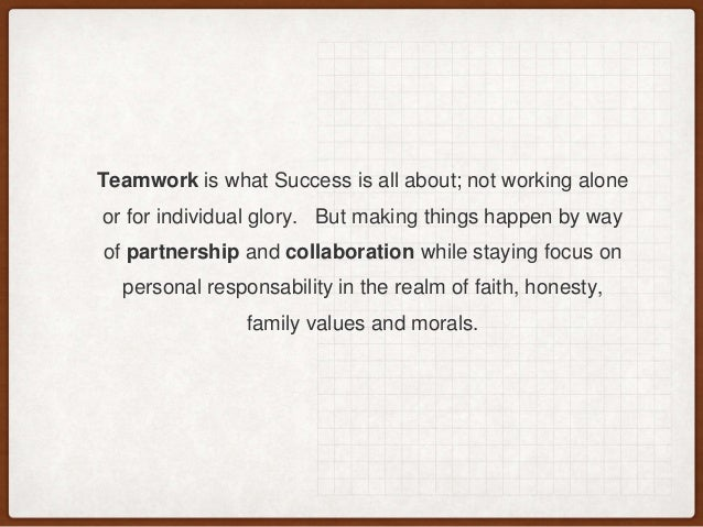 teamwork is the ultimate key to success Key to success with teamwork quotes - 1 giving up is easy very easy actually what takes courage is to hang on if you begin with something and don't get the desired result, you ultimately give up giving up could only push you farther from achieving your goal whereas hanging on could make you achieve big you never know where you have reached and what could come your way and make your dream.