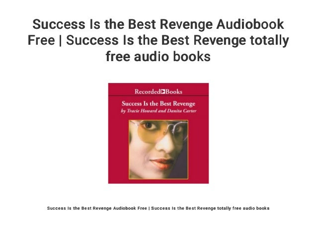 Success Is the Best Revenge Audiobook Free | Success Is the