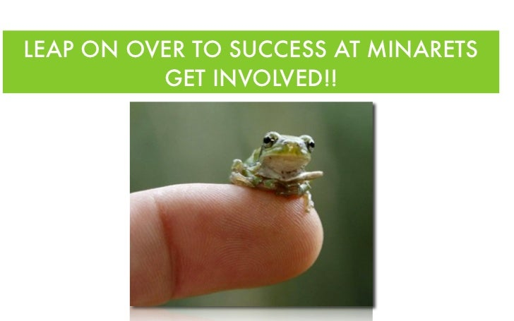 LEAP ON OVER TO SUCCESS AT MINARETS          GET INVOLVED!!