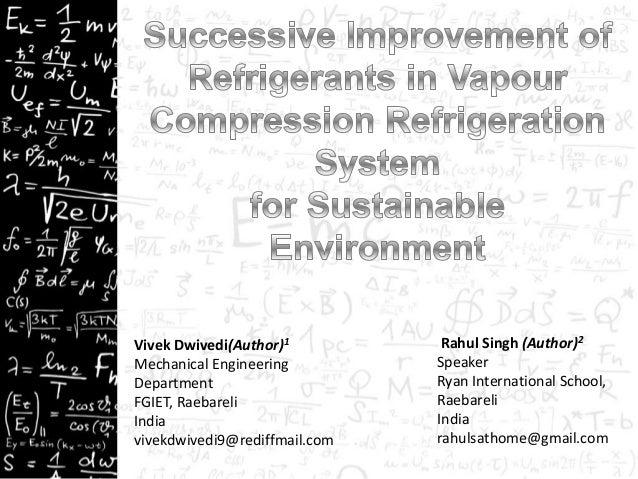 Vivek Dwivedi(Author)1 Mechanical Engineering Department FGIET, Raebareli India vivekdwivedi9@rediffmail.com Rahul Singh (...