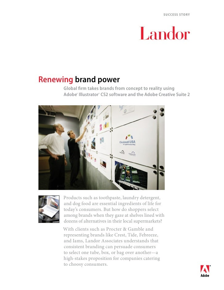 SUCCESS STORYRenewing brand power      Global firm takes brands from concept to reality using      Adobe® Illustrator® CS2...