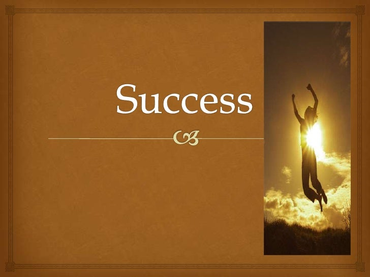 Overview                     My definition of successMy short-term goalsMy long-term goalsThe one who inspires me to ...