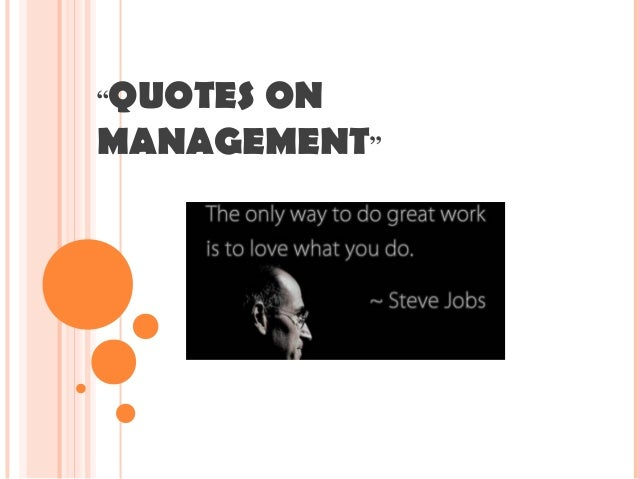 """QUOTES ON MANAGEMENT"""