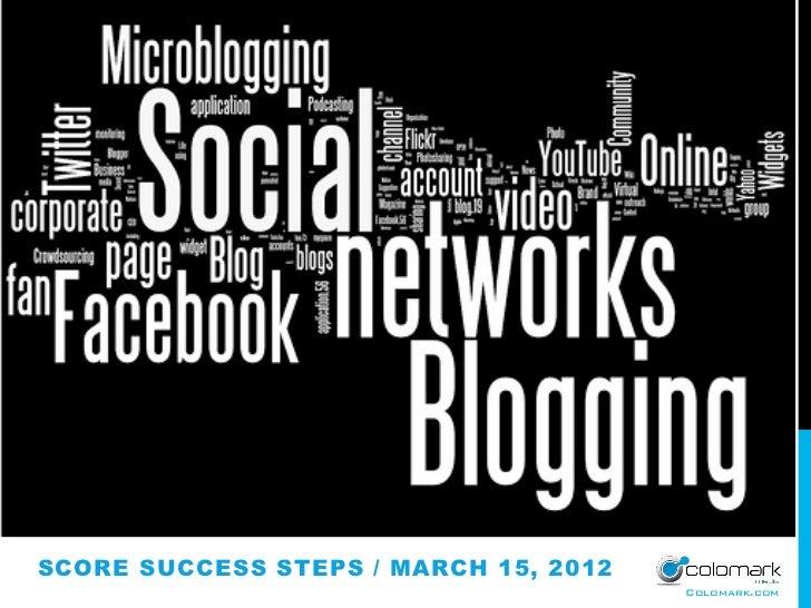 SCORE SUCCESS STEPS / MARCH 15, 2012                                       Colomark.com