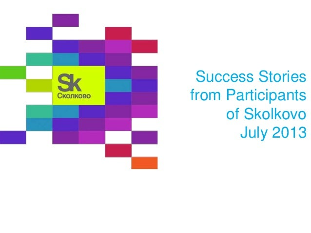Success Stories from Participants of Skolkovo July 2013