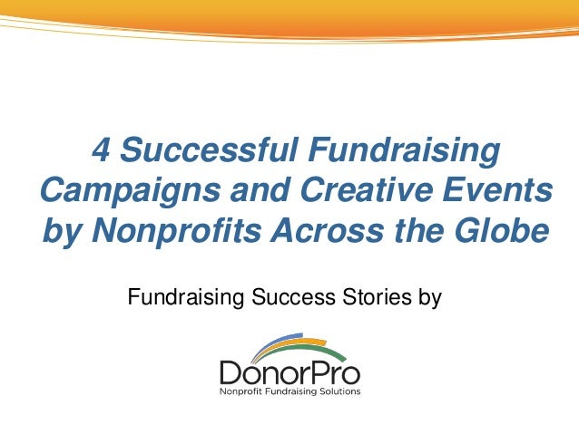 Fundraising Success Stories by 4 Successful Fundraising Campaigns and Creative Events by Nonprofits Across the Globe