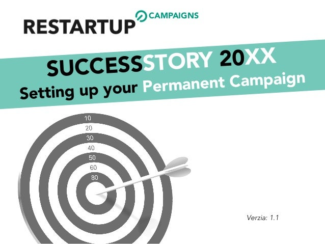 CAMPAIGNS SUCCESSSTORY 20XX Setting up your Permanent Campaign Verzia: 1.1