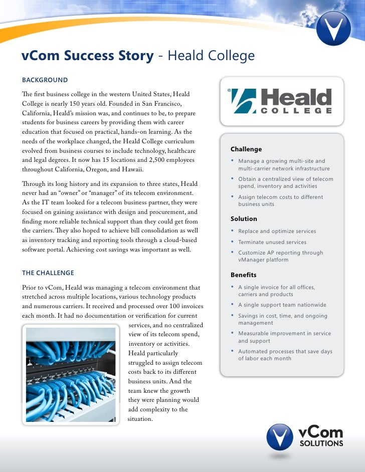 vCom Success Story - Heald CollegeBACKGROUNDThe first business college in the western United States, HealdCollege is nearl...