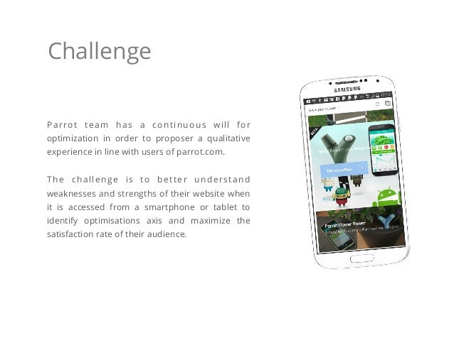 Challenge Parrot team has a continuous will for optimization in order to proposer a qualitative experience in line with us...
