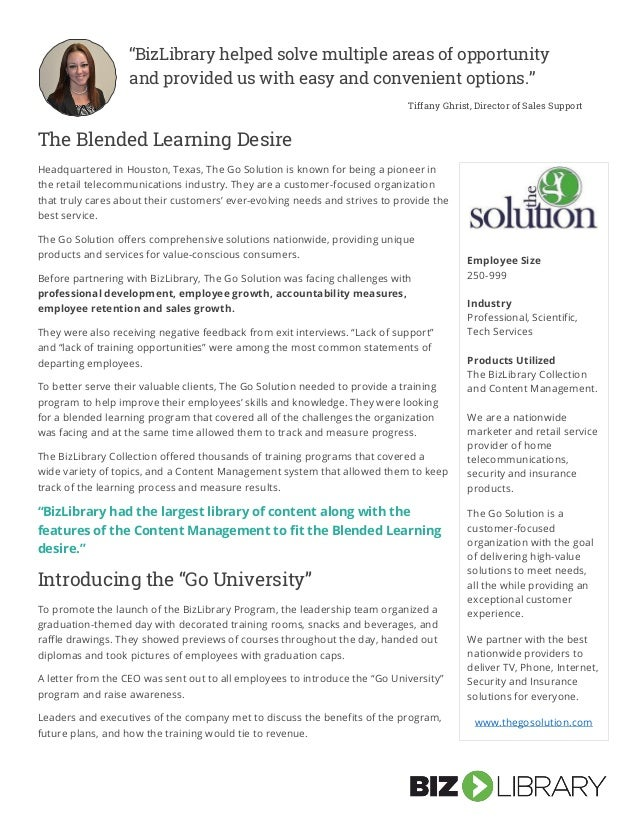 The Blended Learning Desire Headquartered in Houston, Texas, The Go Solution is known for being a pioneer in the retail te...