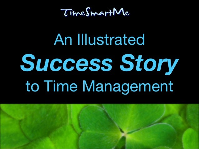 An Illustrated Success Story to Time Management